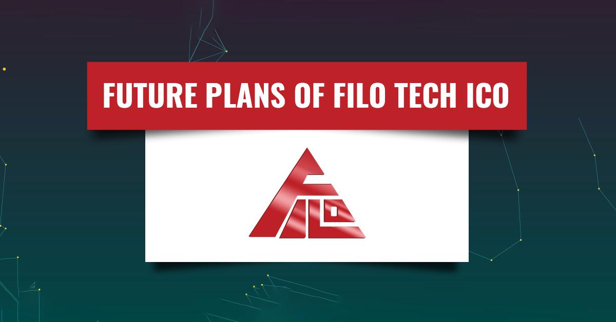Future Plans Of Filo Tech ICO