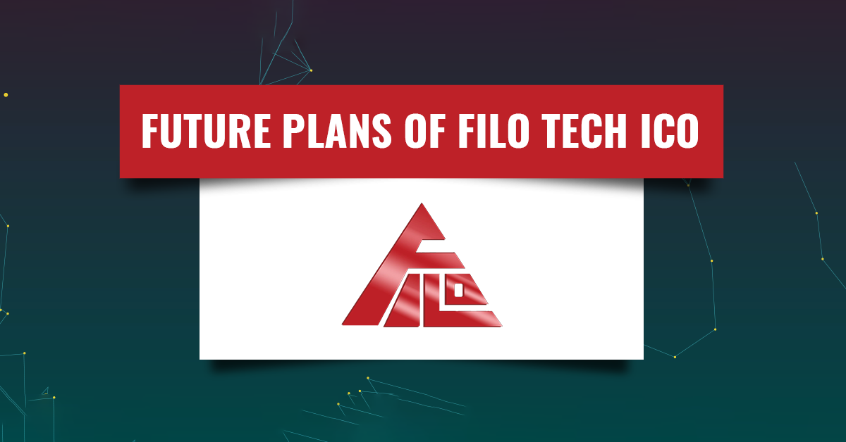 Future Plans Of Filo Tech ICO