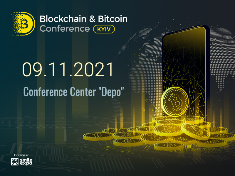 The Eighth Blockchain & Bitcoin Conference Kyiv By Smile-Expo Will Take Place in November: What Will Be Discussed and Who Will Speak at the Event?